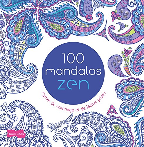 100 MANDALAS ZEN: COLLECTIF
