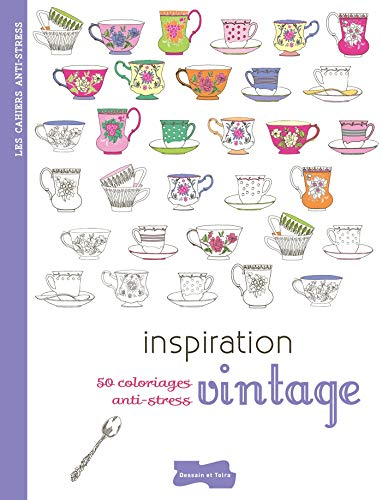 Inspiration vintage: 50 coloriages anti - stress (French Edition): Collectif