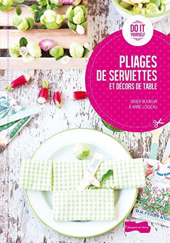 9782295004697: Pliages de serviettes et décors de table