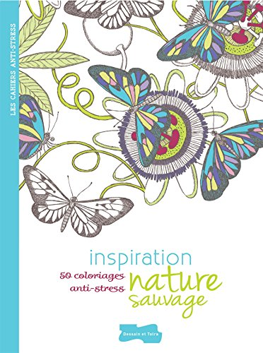 INSPIRATION NATURE SAUVAGE : 50 COLORIAGES ANTI-STRESS: COLLECTIF