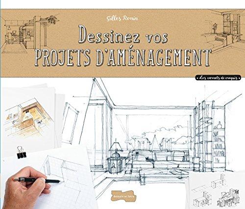9782295006509: Dessiner vos projets d'aménagement