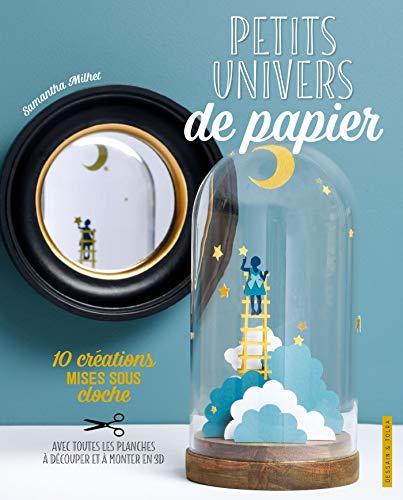 9782295011213: Petits univers de papier: 10 créations mises sous cloche