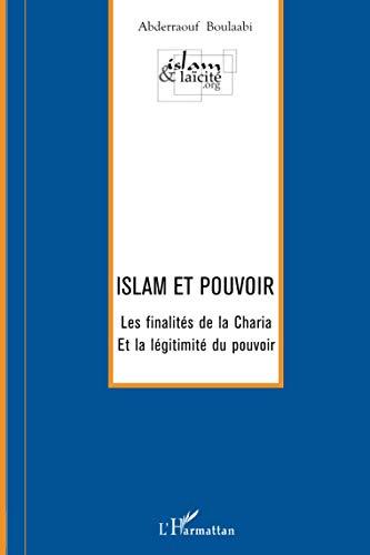 9782296000506: Islam et pouvoir: Les finalités de la Charia et la légitimité du pouvoir (French Edition)