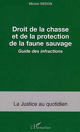 9782296000612: Droit de la chasse et de la protection de la faune sauvage : Guide des infractions