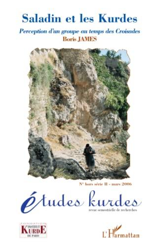 9782296001053: Saladin et les Kurdes: Perception d'un groupe au temps des Croisades (French Edition)