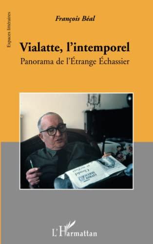 9782296002890: Vialatte, l'intemporel : Panorama de l'Etrange Echassier