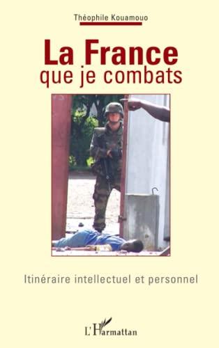 9782296003019: La France que je combats (French Edition)