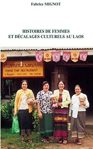 9782296003897: Histoires de femmes et décalages culturels au Laos (French Edition)