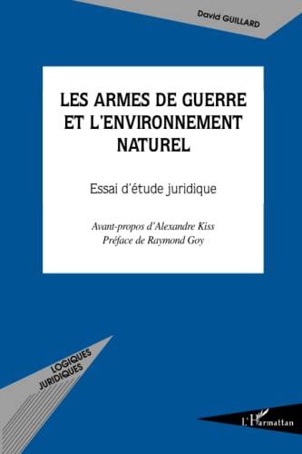 9782296004016: Les armes de guerre et l'environnement naturel (French Edition)