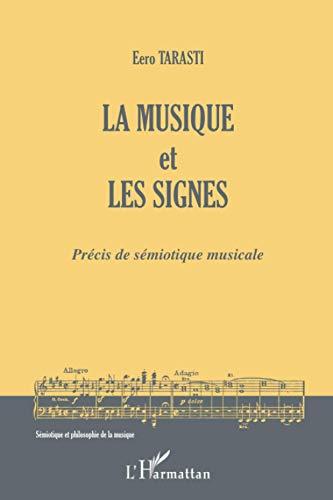 9782296004092: La musique et les signes: Précis de sémiotique musicale (French Edition)