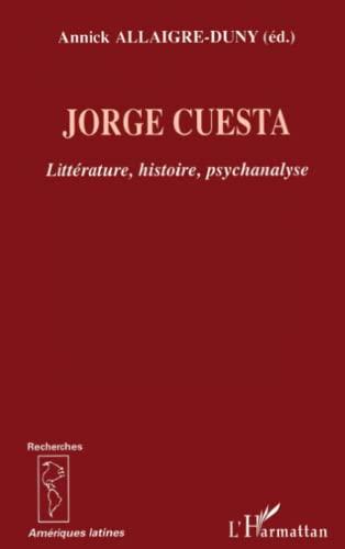 9782296004559: Jorge Cuesta Litterature Histoire Psychanalyse