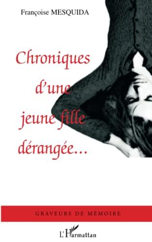 9782296004566: Chroniques d'une Jeune Fille Derangee