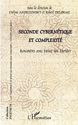 9782296004733: Seconde cybernétique et complexité : Rencontres avec Heinz von Foerster