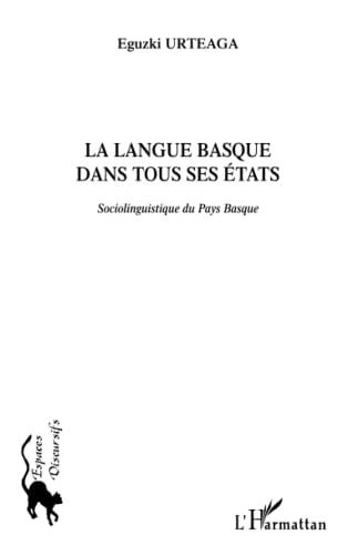 9782296004788: La langue basque dans tous ses états: Sociolinguistique du Pays Basque (French Edition)