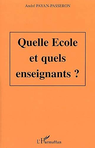 9782296006041: Quelle école pour quels enseignants ? (French Edition)