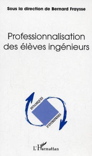 9782296006331: Professionnalisation des élèves ingénieurs (French Edition)