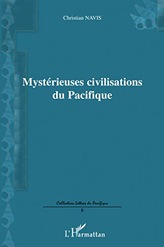 9782296006386: Mystérieuses civilisations du Pacifique (French Edition)