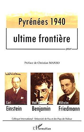 9782296007031: Pyr�n�es 1940, ultime fronti�re puor Carl Einstein, Walter Benjamin, Wilhelm Friedman