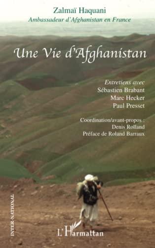 9782296007178: Une Vie d'Afghanistan : Entretiens
