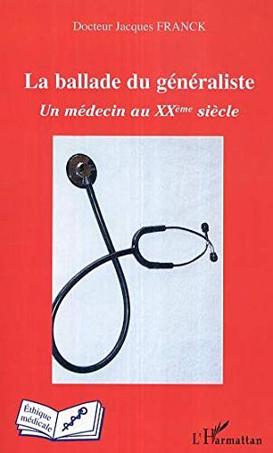 9782296007345: La ballade du généraliste : Un médecin au XXe siècle