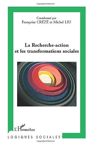 9782296007451: La Recherche-action et les transformations sociales