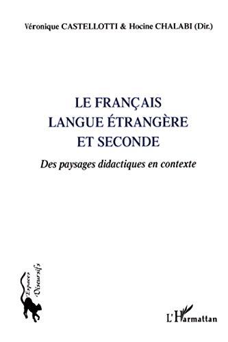 9782296007727: Le Français langue étrangère et seconde : Des paysages didactiques en contexte