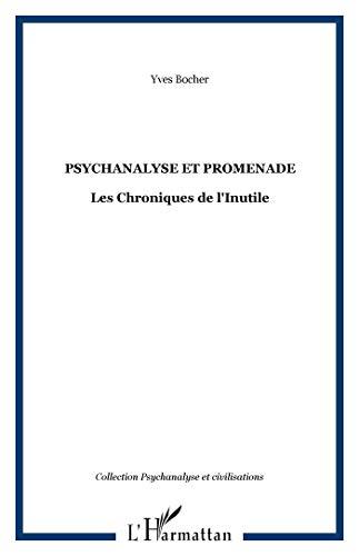 9782296007734: Psychanalyse et promenade : les chroniques de l'inutile