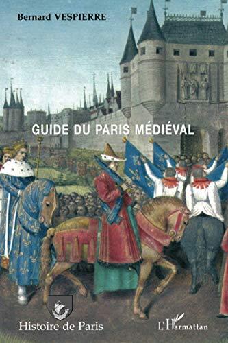 9782296008090: Guide du Paris médiéval
