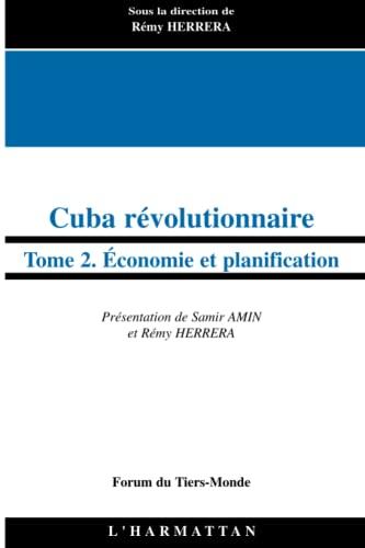 9782296008205: Cuba révolutionnaire: Tome 2 - Economie et planification (French Edition)