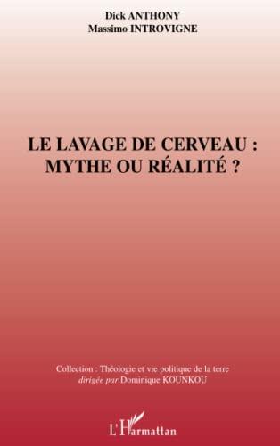 9782296008526: Le lavage de cerveau : mythe ou r�alit� ?