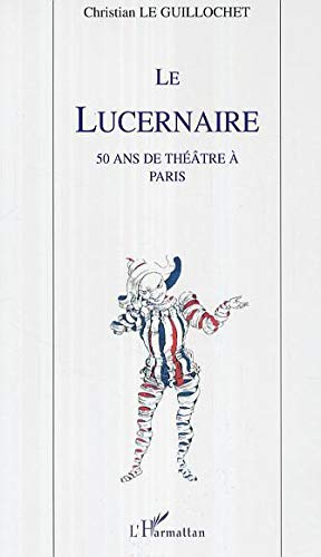 9782296009622: Le Lucernaire (French Edition)