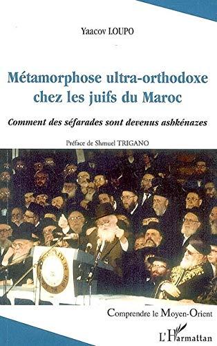 Métamorphose ultra-orthodoxe chez les juifs du Maroc: Yaacov Loupo