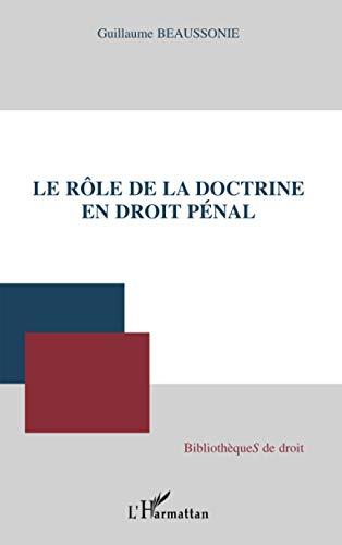 9782296010284: Le rôle de la doctrine en droit pénal (French Edition)
