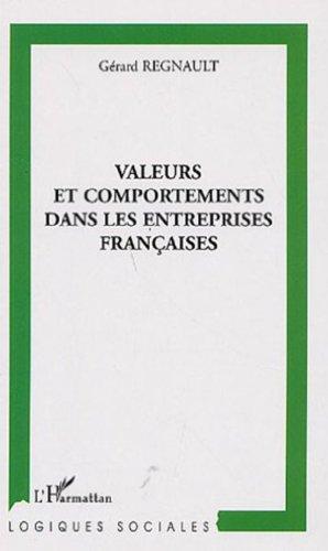 Valeurs et comportements dans les entreprises françaises: Gérard Regnault