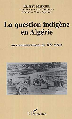 9782296010741: La question indigène en Algérie (French Edition)