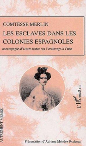 9782296010789: Les esclaves dans les colonies espagnoles : Accompagn� d'autres textes sur l'esclavage � Cuba