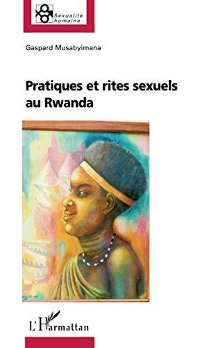 9782296010871: Pratiques et rites sexuels au rwanda (Sexualité humaine)