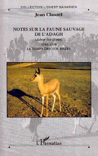 9782296011168: Note Sur la Faune Sauvage de l'Adagh (Adrar des Iforaas) 194 (French Edition)