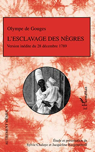 L'esclavage des nègres (French Edition) (9782296011373) by Sylvie Chalaye