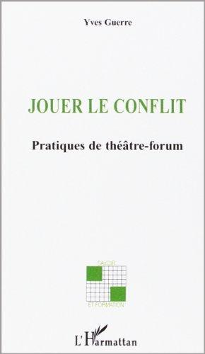 9782296011458: Jouer le conflit : Pratiques de th��tre-forum