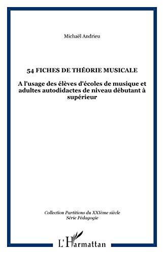 9782296011670: 54 fiches de théorie musicale: à l'usage des élèves d'école de musique et adultes autodidactes de niveau débutant
