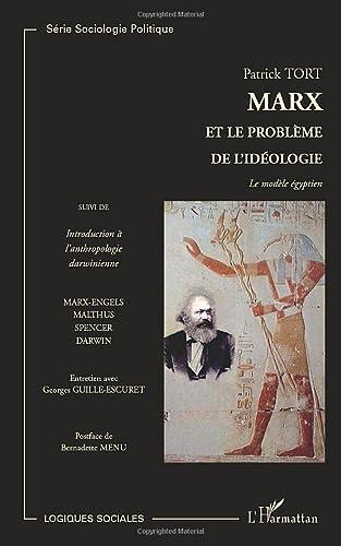 Marx et le problème de l'idéologie (French Edition) (2296012272) by Patrick Tort