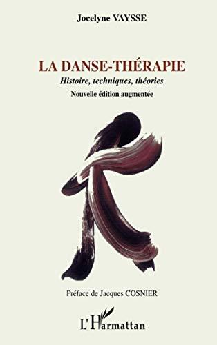 9782296012516: La danse-thérapie: Histoire, techniques, théories (French Edition)