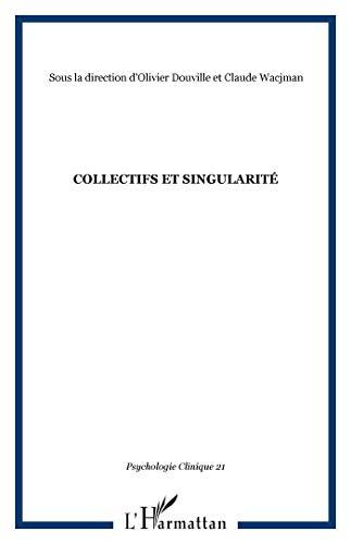 Collectifs et Singularite: Psychologie Clinique