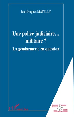 9782296013124: Une police judiciaire. : .. militaire ? (French Edition)