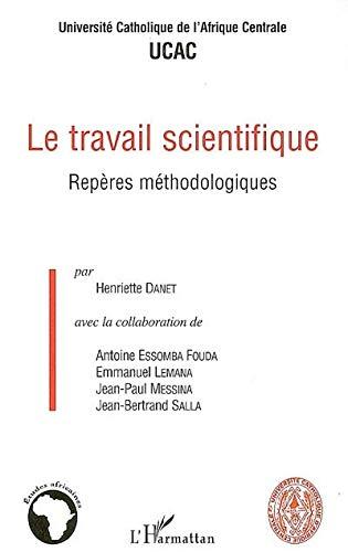 TRAVAIL SCIENTIFIQUE REPERES METHODOLOGIQUES - ESSOMBA FOUDA ANTOINE