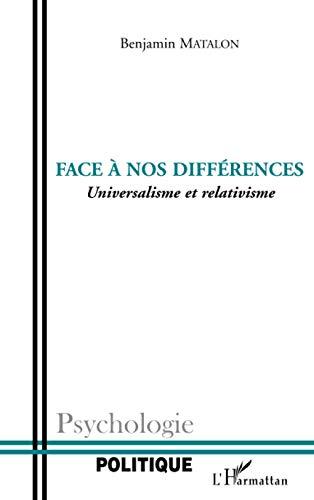 9782296013902: Face à nos différences: Universalisme et relativisme (French Edition)