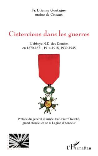 9782296014152: Cisterciens dans les guerres: L'abbaye N.D. des Dombes en 1870-1871, 1914-1918, 1939-1945 (French Edition)