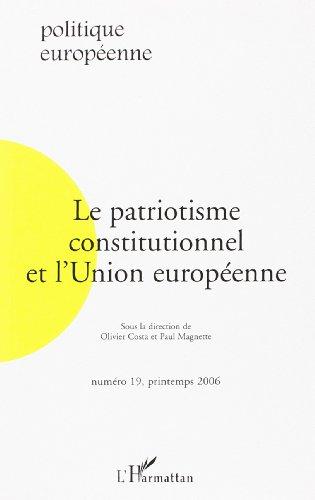 9782296014176: Politique européenne n°19:le patriotisme constitutionnel et l'union européenne