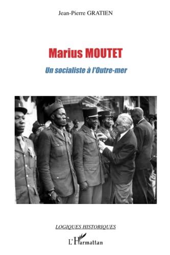 9782296014336: Marius Moutet: un socialiste à l'outre-mer